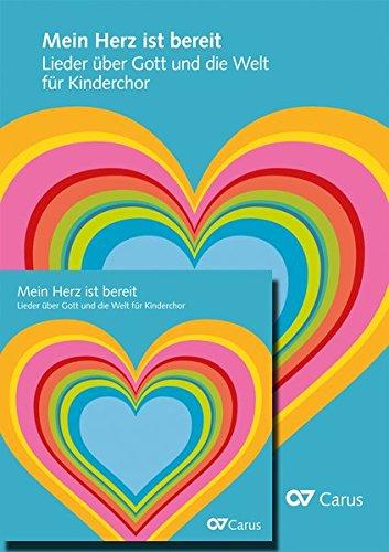 Mein Herz ist bereit: Lieder über Gott und die Welt für Kinderchor