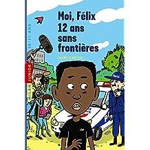 Moi, Félix, Tome 03: Moi, Félix, 12 ans, sans frontière (Milan junior)