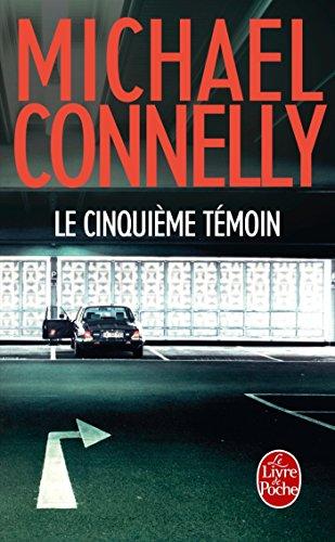 Le Cinquième Témoin par Michael Connelly