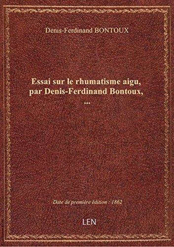 Essai sur le rhumatisme aigu, par Denis-Ferdinand Bontoux,... par Denis-Ferdinand BONT