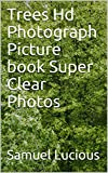 Trees Hd Photograph Picture book Super Clear Photos (English Edition)