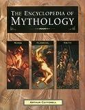 The Encyclopedia of Mythology: Norse : Classical : Celtic