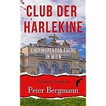 Club der Harlekine: Chefinspektor Fuchs in Wien (Kärntner Mordsbullen 4)