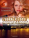 Image de Seelenkrieger - Das Lied des Feuervogels: Band 1 der Fantasy-Romance-Saga (Seelenkrieger-Reihe)