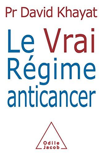 Le Vrai Régime anticancer (SANTE BIEN-ETRE) par David Khayat