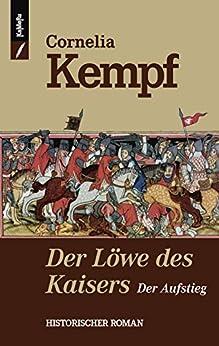 Der Löwe des Kaisers: Der Aufstieg (German Edition) by [Kempf, Cornelia]