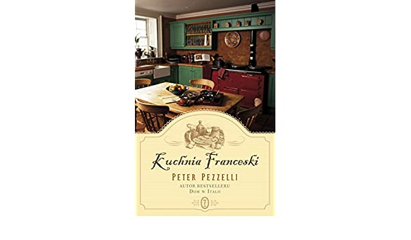 Kuchnia Franceski Amazoncouk Peter Pezzelli