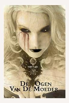 De ogen van de Moeder (Dutch Edition) par [Caers, W.M.]