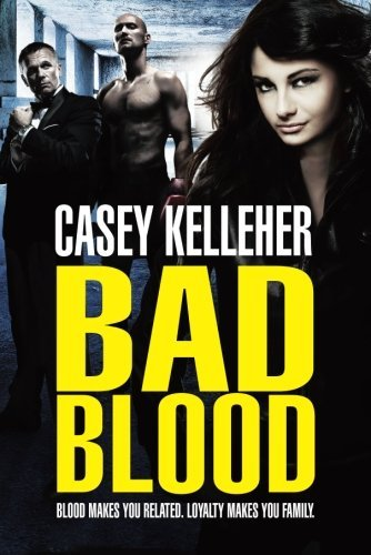 Bad Blood by Casey Kelleher (16-Dec-2014) Paperback