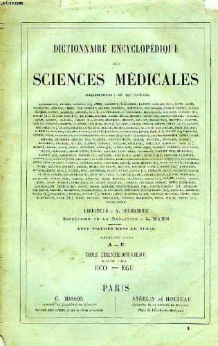DICTIONNAIRE ENCYCLOPEDIQUE DES SCIENCES MEDICALES, TOME XXXII, 2e PARTIE, ECO-EGU