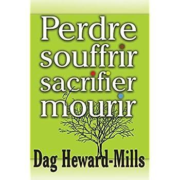 Perdre Souffrir Sacrifier et Mourir