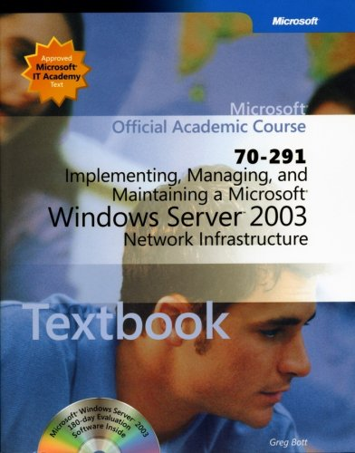 70-291: Implementing, Managing, and Maintaining a Microsoft Windows Server 2003 Network Infrastructure Package (Microsoft Official Academic Course)