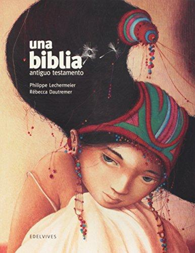 Una Biblia Antiguo Testamento par Philippe Lechermeier