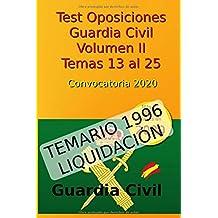 Test Oposiciones Guardia Civil II - Convocatoria 2020: Volumen 2 - Temas 13 al 25 (Oposiciones Guardia Civil 2020)