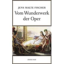 Vom Wunderwerk der Oper