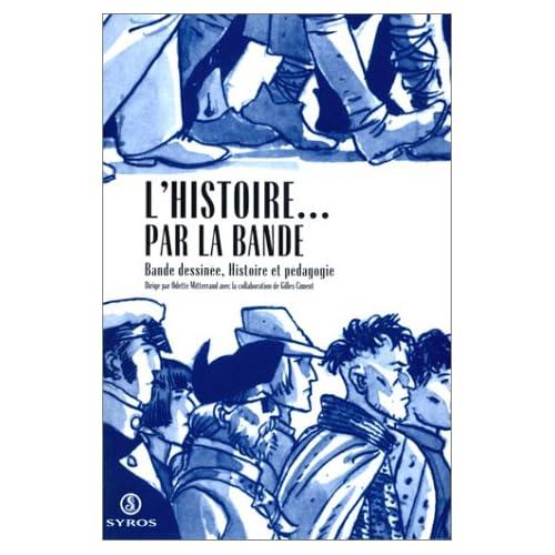 L'Histoire...par la bande : Bande dessinée, Histoire et pédagogie