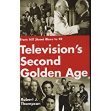 "Television's Second Golden Age: From ""Hill Street Blues"" to ""ER"" (Television (Paperback))"