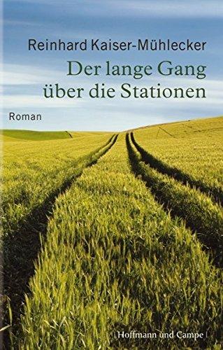 Buchseite und Rezensionen zu 'Der lange Gang über die Stationen: Roman (Literatur-Literatur)' von Reinhard Kaiser-Mühlecker