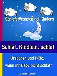 Schlaf, Kindlein, schlaf - Schlafstörungen bei Kindern - Ursachen und Hilfe, wenn ihr Baby nicht schläft