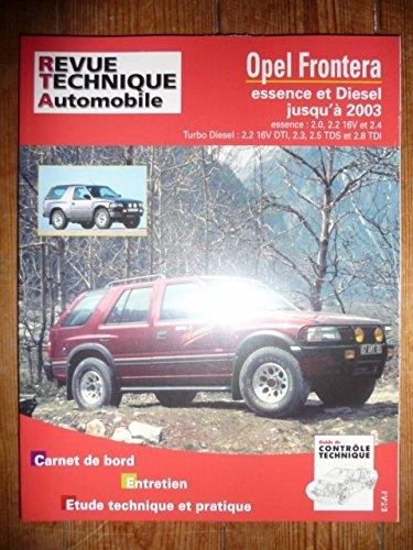 RLEA369.1 – REVUE TECHNIQUE OPEL FRONTERA Essence et Diesel jusqu'à 2003 Essence 2.0,2.2, 2.4 Turbo-Diesel 2.3, 2.5, 2.8 TDI