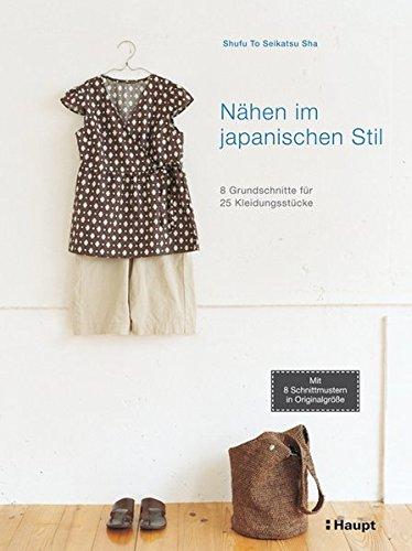 Nähen im japanischen Stil: 8 Grundschnitte für 25 Kleidungsstücke - Stil Kleidungsstück