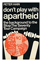 Don't Play with Apartheid: Background to the Stop the Seventy Tour Campaign