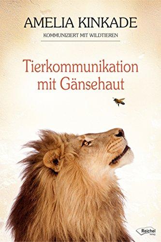 Tierkommunikation mit Gänsehaut: Amelia Kinkade kommuniziert mit Wildtieren