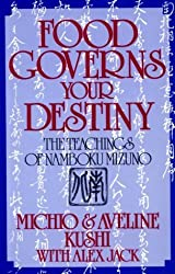 Food Governs Your Destiny: The Teachings of Namboku Mizuno by Michio Kushi (1991-03-03)
