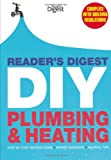 Reader's Digest DIY: Plumbing and Heating: Step by step instructions * Expert guidance * Helpful tips