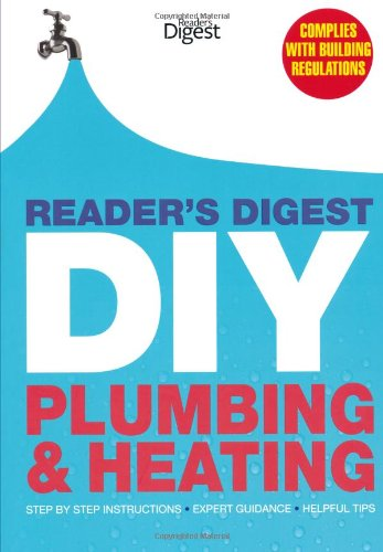 readers-digest-diy-plumbing-and-heating-step-by-step-instructions-expert-guidance-helpful-tips