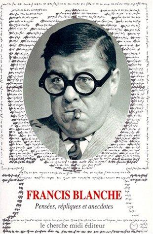 FRANCIS BLANCHE PENSEES REPLIQ