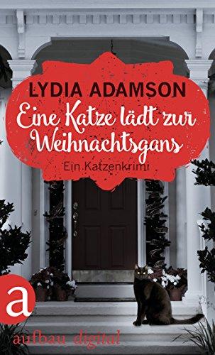Eine Katze lädt zur Weihnachtsgans: Kriminalroman (Alice Nestleton ermittelt 9)