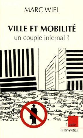Ville et mobilité : un couple infernal ?