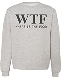 WTF Where Is The Food Sudadera Unisex