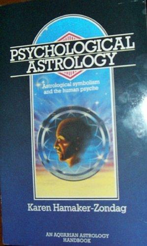 Psychological Astrology: Astrological Symbolism and the Human Psyche by Karen Hamaker-Zondag (1989-12-11)