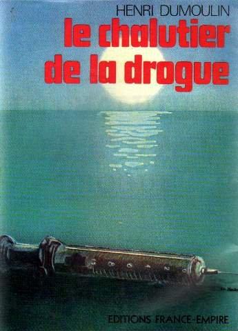 Le chalutier de la drogue - editions France-empire 1975 par Dumoulin Henri