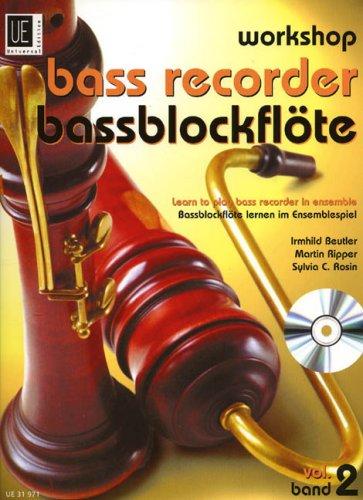 Workshop Bassblockflöte 2 mit CD: Bassblockflöte lernen im Ensemblespiel. für 3 Blockflöten (SA(A)TB) und CD. Partitur und Stimmen.