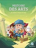 Histoire des arts : Les oeuvres à travers le temps