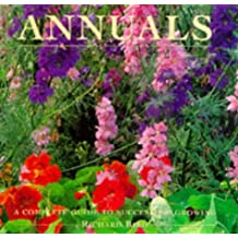 Annuals: A Complete Guide to Successful Growing: A Complete Guide to Cultivation and Care