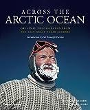 Across the Arctic Ocean - Original Photographs from the Last Great Polar Journey