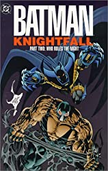 Batman: Knightfall Part Two - Who Rules the Night by Doug Moench (1993-09-03)