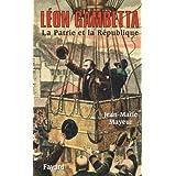 Léon Gambetta. La Patrie et la République (Biographies Historiques)