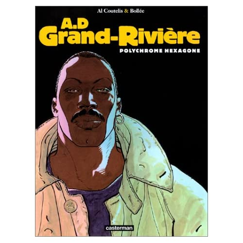 A.D. Grand-Rivière, tome 3 : Polychrome hexagone