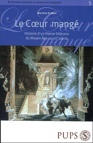 Le coeur mangé : Histoire d'un thème littéraire du Moyen Age au XIXe siècle