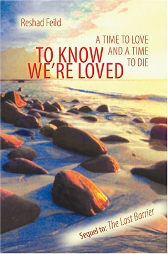 To Know We're Loved: A Time to Love and a Time to Die (Consciousness Classics)