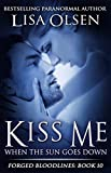 Kiss Me When the Sun Goes Down (Forged Bloodlines Book 10)