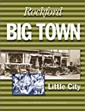 Rockford: Big Town Little City