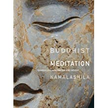 Buddhist Meditation: Tranquility, Imagination and Insight