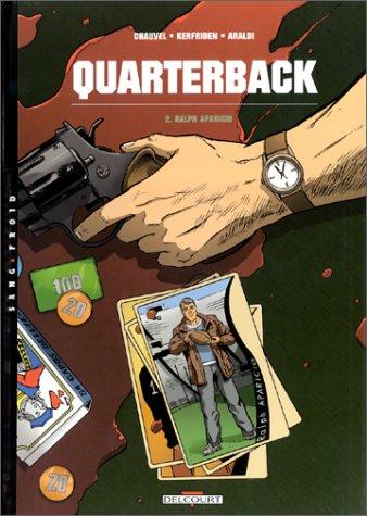 Quarterback, tome 2 : Ralph Aparicio