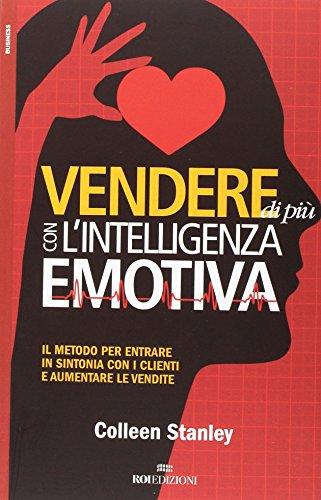 vendere-di-piu-con-lintelligenza-emotiva-il-metodo-per-entrare-in-sintonia-con-i-clienti-e-aumentare